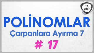 Polinomlar 17 | Çarpanlara Ayırma 7 Soru Avcısı | 10. Sınıf | #soruavcısı