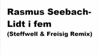Rasmus seebach - Lidt i fem (Steffwell & Freisig Remix)