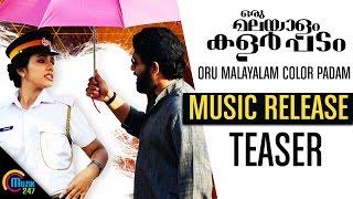 Oru Malayalam Color Padam | Music Release Teaser | Official