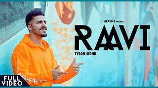 RAAVI :  Tyson Sidhu | Full Video | Brand B | Latest Video 2018