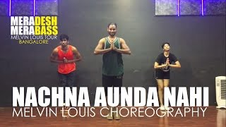 Nachna Aaonda Nahin | Melvin Louis Choreography | Tum Bin 2