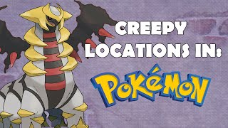 Creepy Locations in Pokemon #2