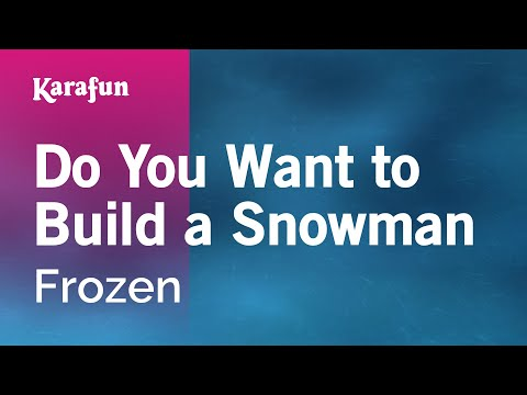 Karaoke Do You Want To Build A Snowman - Frozen *