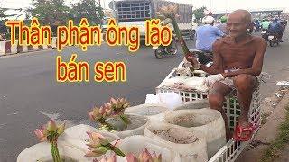 [Phần 2] Tiết lộ thân phận bí ẩn của ông lão bán sen ven đường ở Bình Dương - PhuTha vlog