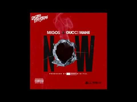 Migos Feat. Gucci Mane - Now