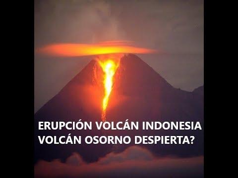 Erupción Volcán Indonesia Merapi / Volcán Osorno Chile
