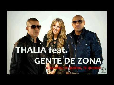 Thalia feat Gente de Zona - Te Quiero Te Quiero Te Quiero