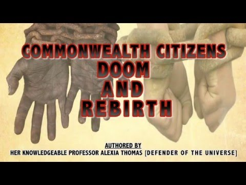 COMMONWEALTH CITIZENS DOOM AND REBIRTH - By Professor Alexia Thomas