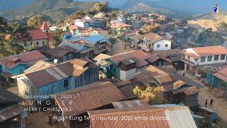 Lungler || 2020 Merry Christmas ||Part -1 || Ngun Kung te U nau rual donnak