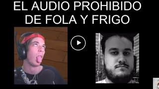 El audio más PERTURBADOR de Folagor y FrigoAdri