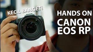 Hands On Canon EOS RP Pertama Di Indonesia !!!
