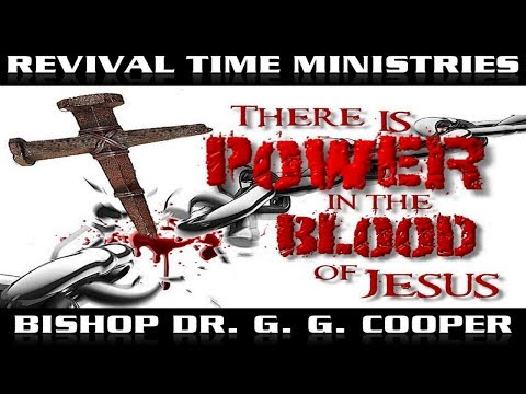 There Is Power In The Blood of Jesus