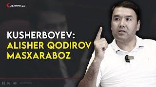 KUSHERBOYEV AL SHER QOD ROV MASXARABOZ