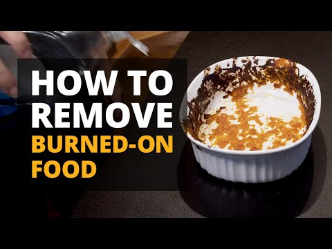 How To Remove Burned-On Food