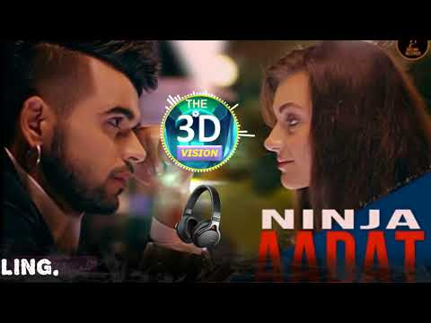 Aadat Ninja 3D Version || Rated Hit Punjabi Love Song
