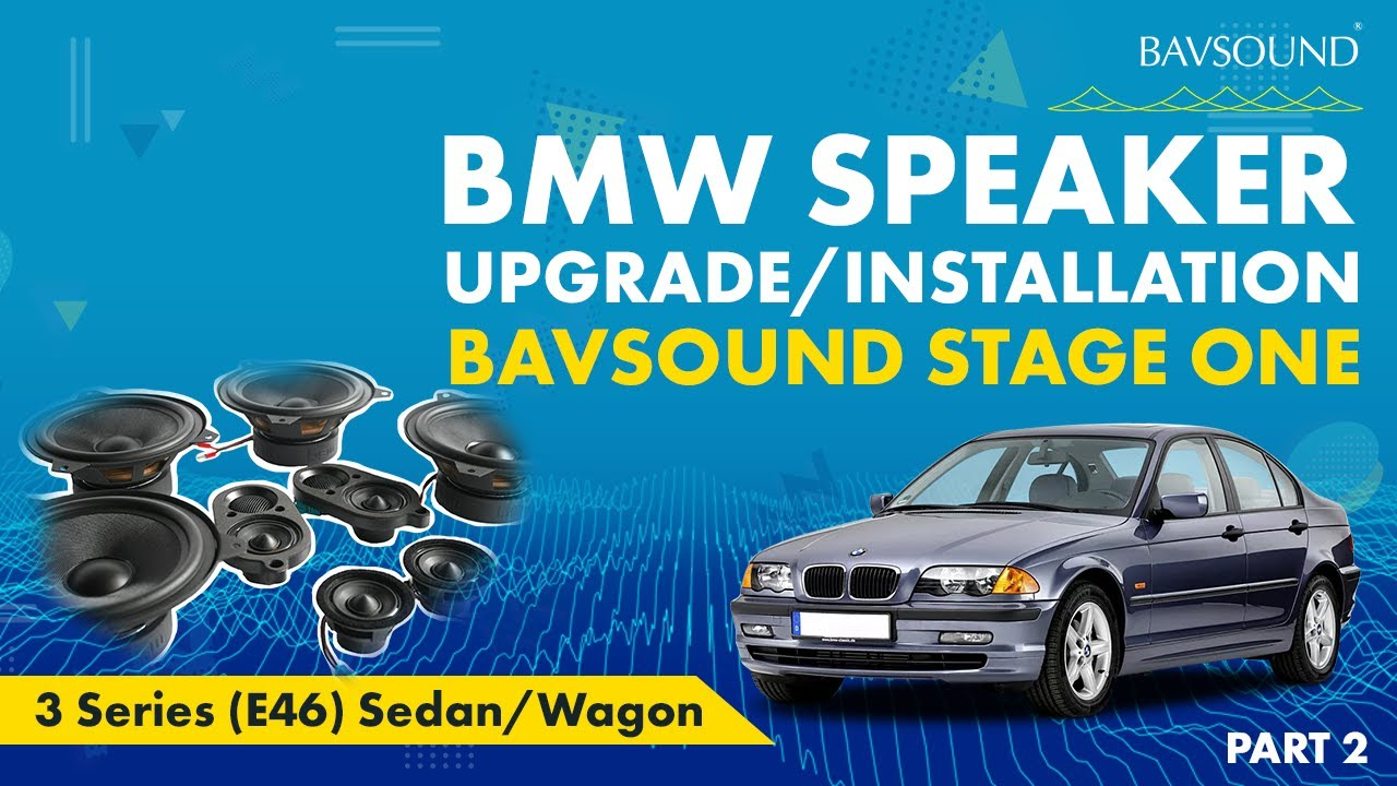 small resolution of bavsound 2 3 bmw 3 series e46 sed wag speaker upgrade install 2 3 mov youtube