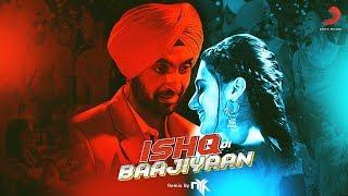 Ishq Di Baajiyaan - Official Remix By DJ NYK | Soorma | Diljit Dosanjh | Sony Music India