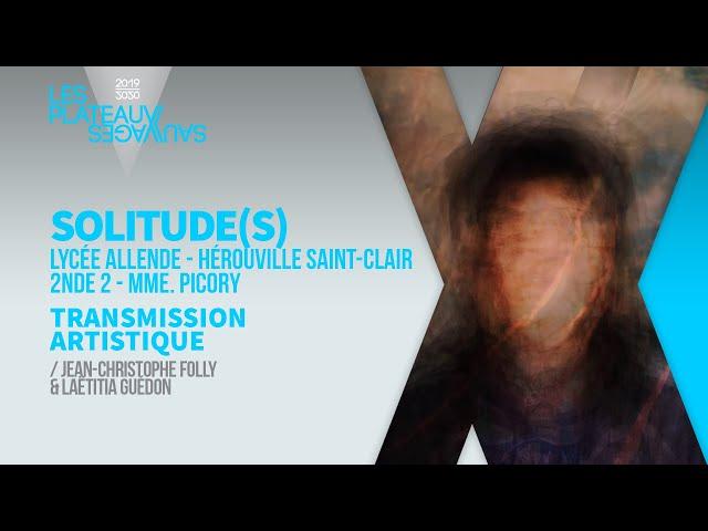 SOLITUDE(S) ► Lycée Allende - Hérouville Saint-Clair / 2nde2 - Mme. Picory