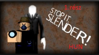 Roblox - [Stop it, Slender!] [HUN] 1.rész