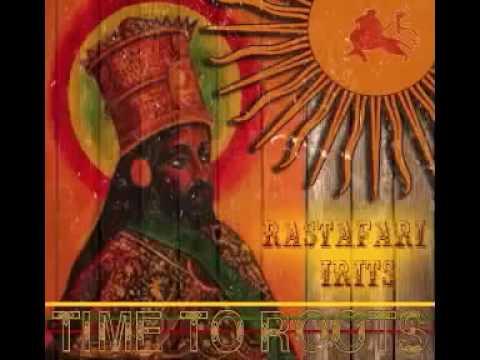 TIME TO ROOTS   RASTAFARI IRITS