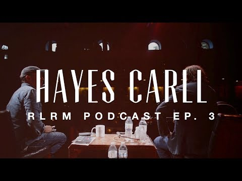 Hayes Carll - RLRM Podcast Ep. 3