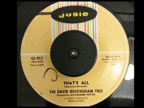 The David Rockingham Trio featuring Raymond Pettis - That's All (Josie)