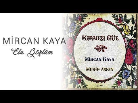 Mircan Kaya - Ela Gözlüm