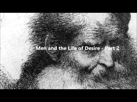 Men and the Life of Desire - Part 2