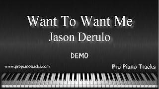Want To Want Me Jason Derulo Piano Accompaniment Karaoke/Backing Track and Sheet Music