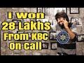 I Won 28 Lakhs From KBC on Call ? 😊