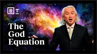 Physics' greatest mystery: Mi¢hio Kaku explains the God Equation | Big Think