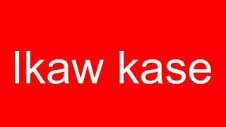 Ikaw kase-EX BATTALION oh yeah!