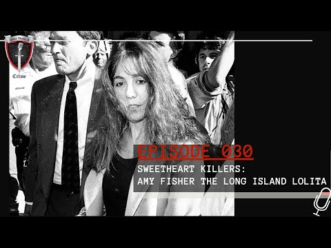 Episode 030: Sweetheart Killers: Chapter 1: Amy Fisher - The Long Island Lolita