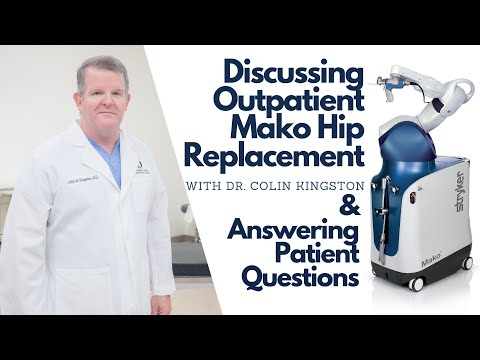 Discussing Outpatient Mako Hip Replacement with Dr. Colin Kingston
