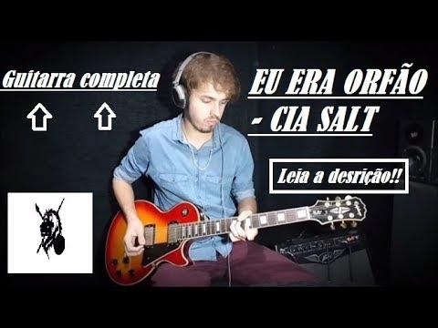 Eu era orfão - CIA. SALT / Guitarra completa (cover)