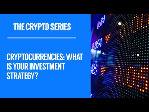 [239] Cryptocurrencies: What is your investment strategy?
