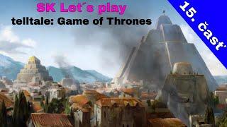 Hra o tróny   Let´s play hry od telltale: Game of Thrones - 15. časť