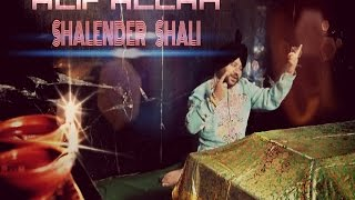 ALIF ALLAH || SHALENDER SHALI || Pakistani Punjabi Qawali || Latest Folk Song on Eve of Eid 2015