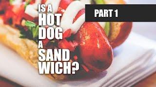 Is A Hotdog A Sandwich? (part 1)