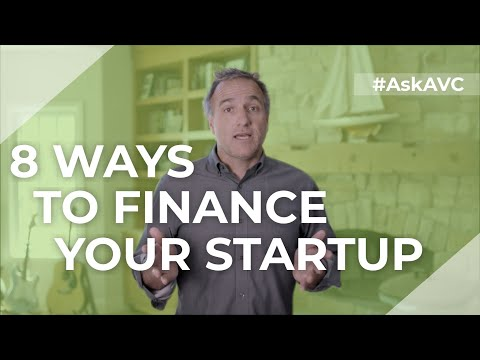 8 ways to finance your startup - no VC funding required! AskAVC #31