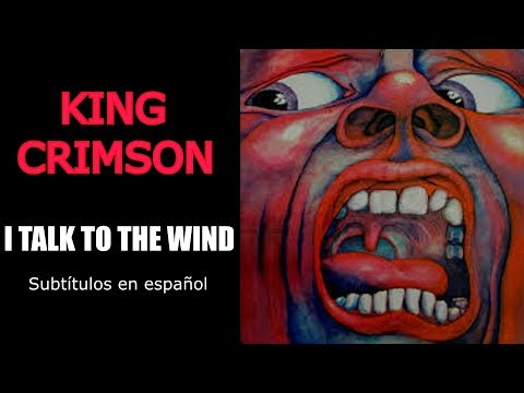 I TALK TO THE WIND. Subt. español.KING CRIMSON.
