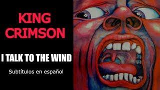 Скачать I TALK TO THE WIND Subt Español KING CRIMSON