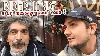 Didier le SDF a un message pour vous...