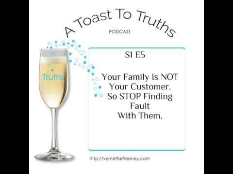 S1E5 Your Family Is NOT Your Customer. So STOP Finding Fault With Them.