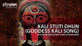 Kali Stuti Dhun(Goddess Kali Song) by Rattan Mohan Sharma & Shruti Vishwakarma