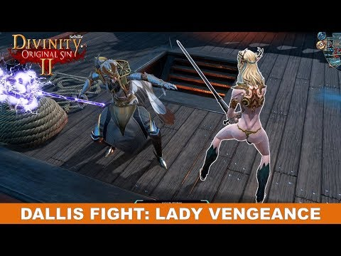 Fight with Dallis on lady Vengeance (Div