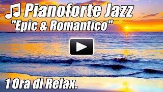 Pianoforte Musica Jazz Liscio Canzoni Romantiche Strumentale Classico Ora Relax Rilassante Studio HD