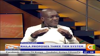 Power Breakfast: Raila proposes a 3-tier system of gov't [Part 1] #PowerBreakfast