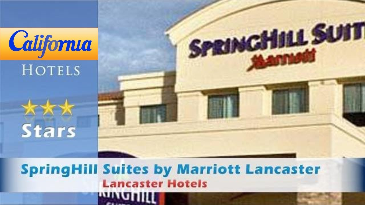 Springhill Suites By Marriott Lancaster Palmdale Hotels California