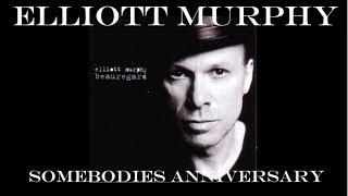 Elliott Murphy - Somebodies Anniversary